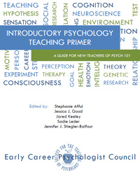 Introductory Psychology Teaching Primer: A Guide for New Teachers of Psych 101